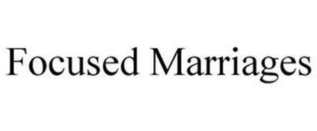 FOCUSED MARRIAGES