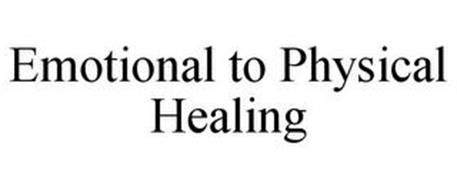 EMOTIONAL TO PHYSICAL HEALING