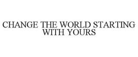 CHANGE THE WORLD STARTING WITH YOURS
