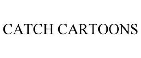 CATCH CARTOONS