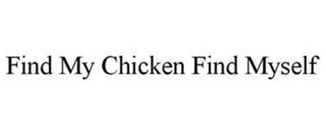 FIND MY CHICKEN FIND MYSELF