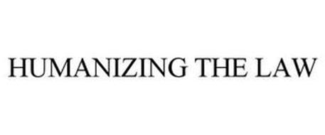 HUMANIZING THE LAW