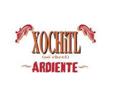 XOCHITL (SO CHEEL) ARDIENTE