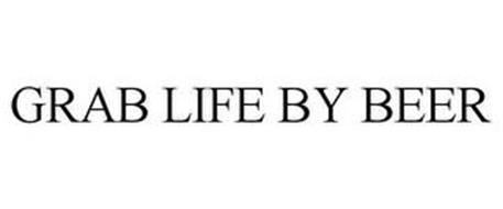 GRAB LIFE BY BEER