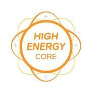HIGH ENERGY CORE
