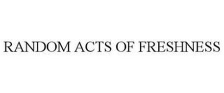 RANDOM ACTS OF FRESHNESS
