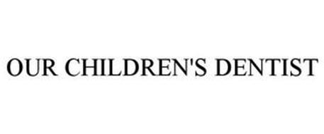 OUR CHILDREN'S DENTIST