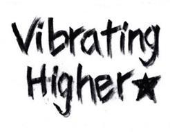 VIBRATING HIGHER