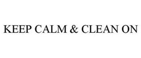 KEEP CALM & CLEAN ON