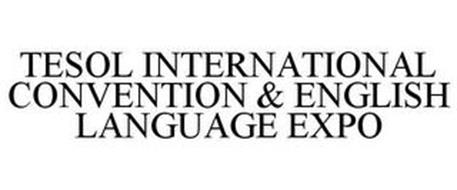 TESOL INTERNATIONAL CONVENTION & ENGLISH LANGUAGE EXPO
