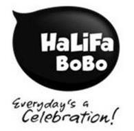 HALIFA BOBO EVERYDAY'S A CELEBRATION!