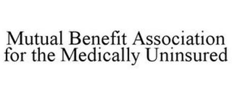 MUTUAL BENEFIT ASSOCIATION FOR THE MEDICALLY UNINSURED