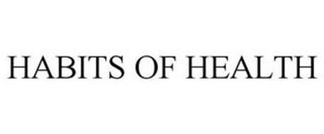 HABITS OF HEALTH