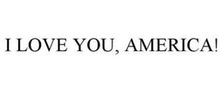 I LOVE YOU, AMERICA!