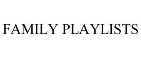 FAMILY PLAYLISTS