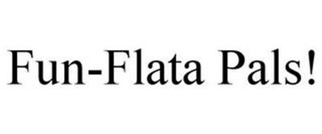 FUN-FLATA PALS!
