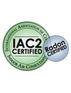 INTERNATIONAL ASSOCIATION OF CERTIFIED INDOOR AIR CONSULTANTS RADON CERTIFIED IAC2 CERTIFIED