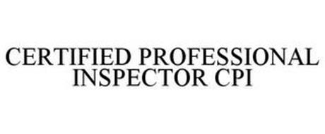 CERTIFIED PROFESSIONAL INSPECTOR CPI