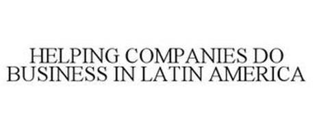 HELPING COMPANIES DO BUSINESS IN LATIN AMERICA