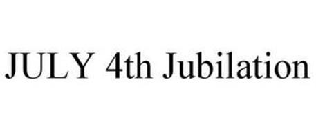 JULY 4TH JUBILATION