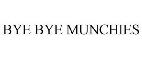 BYE BYE MUNCHIES