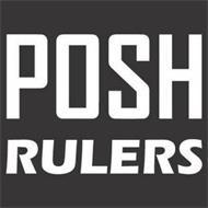 POSH RULERS