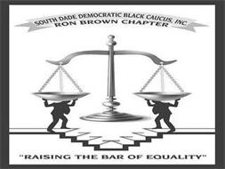 SOUTH DADE DEMOCRATIC BLACK CAUCUS, INC. RON BROWN CHAPTER