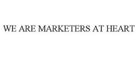 WE ARE MARKETERS AT HEART