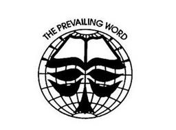 THE PREVAILING WORD
