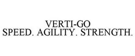 VERTI-GO SPEED. AGILITY. STRENGTH.