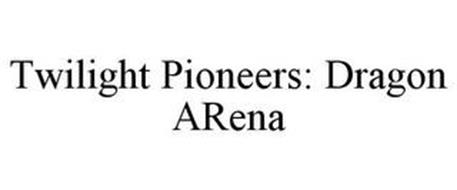 TWILIGHT PIONEERS: DRAGON ARENA