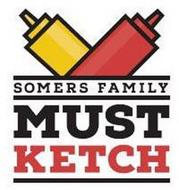 SOMERS FAMILY MUST KETCH
