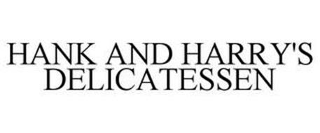 HANK AND HARRY'S DELICATESSEN