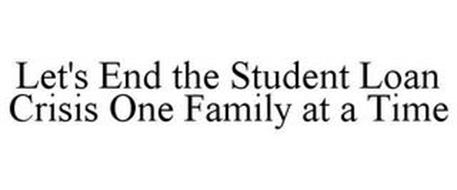 LET'S END THE STUDENT LOAN CRISIS ONE FAMILY AT A TIME