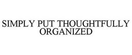 SIMPLY PUT THOUGHTFULLY ORGANIZED