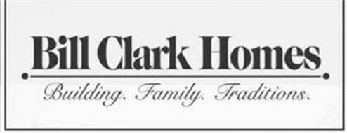 BILL CLARK HOMES BUILDING. FAMILY. TRADITIONS.