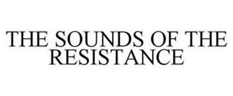 THE SOUNDS OF THE RESISTANCE