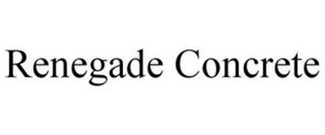 RENEGADE CONCRETE