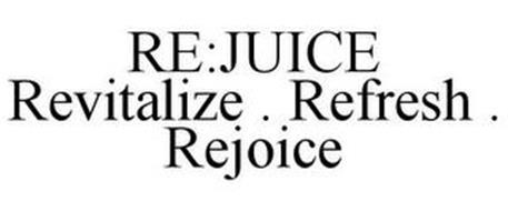 RE:JUICE REVITALIZE . REFRESH . REJOICE