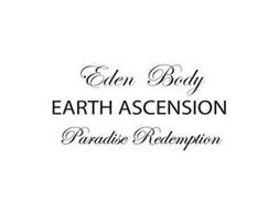 EDEN BODY EARTH ASCENSION PARADISE REDEMPTION