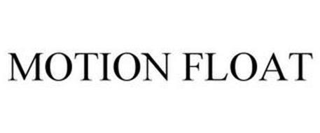 MOTION FLOAT
