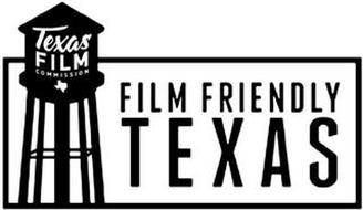 TEXAS FILM COMMISSION FILM FRIENDLY TEXAS