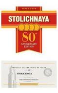 SINCE 1938 STOLICHNAYA 80TH ANNIVERSARYEDITION PROUDLY CELEBRATING 80 YEARS OF STOLICHNAYA MADE WITH THE HIGHEST QUALITY SPIRIT CELEBRATING 80 ANNIVERSARY YEARS OF STOLI