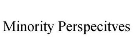 MINORITY PERSPECITVES