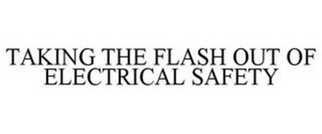 TAKING THE FLASH OUT OF ELECTRICAL SAFETY