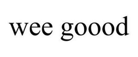 WEE GOOOD