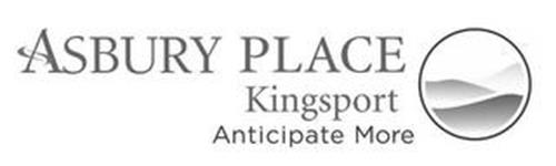 ASBURY PLACE KINGSPORT ANTICIPATE MORE