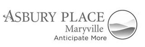 ASBURY PLACE MARYVILLE ANTICIPATE MORE
