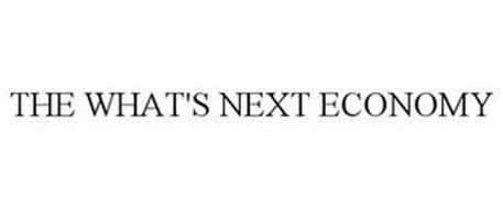 THE WHAT'S NEXT ECONOMY