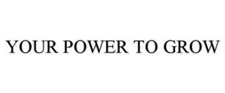 YOUR POWER TO GROW